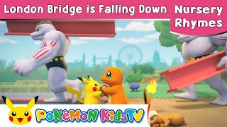 Pokémon Kids TV | London Bridge is Falling Down | Kids Song