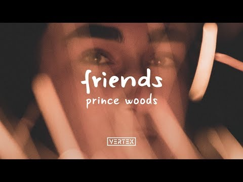 Prince Woods – Friends (feat. hunjiya)