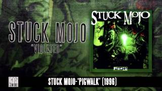 STUCK MOJO - Violated (Album Track)