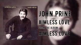 "Video thumbnail of ""John Prine - Aimless Love - Aimless Love"""