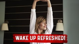 How to Sleep Deeply and Wake Up Refreshed: MUST WATCH!
