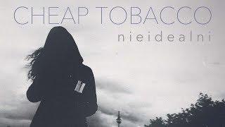 Kadr z teledysku Nieidealni tekst piosenki Cheap Tobacco