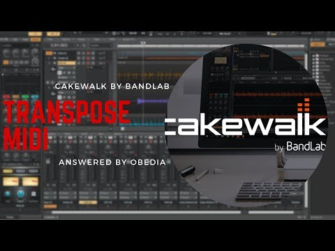 How to Transpose MIDI in #Cakewalk by #BandLab