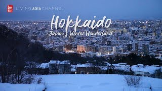 TRAVEL GUIDE: HOKKAIDO JAPANS WINTER WONDERLAND | Living Asia Channel (HD)