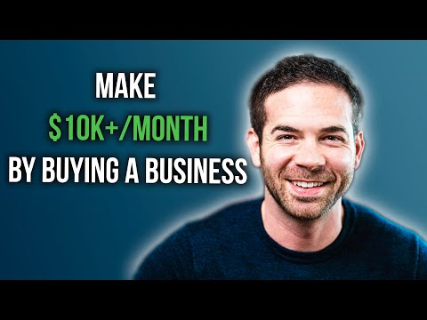 How To Make $10k/mo+ By Buying A Business