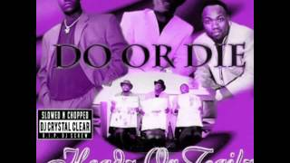 Do Or Die - Choppin' Up That Paper Slowed & Chopped by Dj Crystal clear