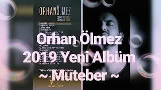 Orhan Ölmez 2019 Yeni Albüm ~ Muteber ~