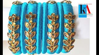 How to make Fancy silk thread bangles set with Designer kundans at home || simple and easy
