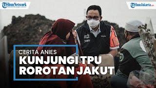 Cerita Anies Baswedan saat Kunjungi TPU Rorotan: Hitungan Hari, Hamparan Tanah Lapang Jadi Kuburan