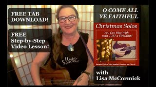 O Come All Ye Faithful - Easy Ukulele Fingerstyle Melody Solo. FREE TAB & step-by-step Lesson!