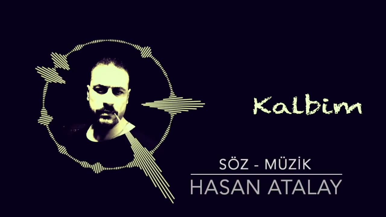 Hasan Atalay – Kalbim Sözleri