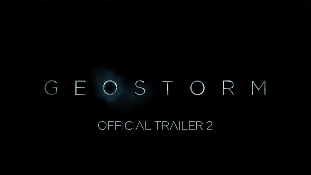 >GEOSTORM - OFFICIAL TRAILER 2 [HD]