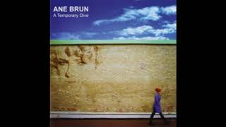 Ane Brun  - A Temporary Dive (Slowed down by 23%)