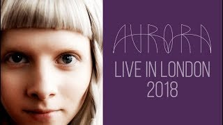 AURORA live at O2 Forum, London 2018 | Infections Of A Different Kind