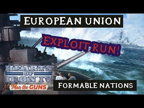 Hearts of Iron 4 Man the Guns: Formable Nations - EU as Germany (EXPLOIT)