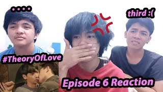 THEORY OF LOVE EPISODE 6 REACTION/COMMENTARY | ทฤษฎีจีบเธอ