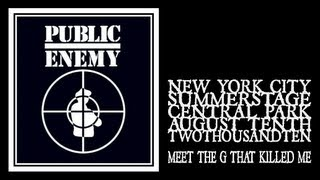 Public Enemy - Meet The G That Killed Me (Central Park Summerstage 2010)