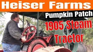 Heiser Farms Pumpkin Patch - 1905 Steam Powered Tractor