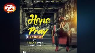 K KARDDAR Ft. T SEAN X DAEV – HOPE & PRAY (Audio) |ZEDMUSIC| ZAMBIAN MUSIC 2018