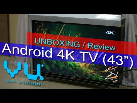 Vu Android 4K UHD Smart TV review – 43 inch Android 7.0 price in India Rs. 36,999
