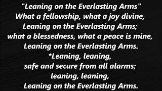 Leaning on the Everlasting Arms Hymn LYRICS WORDS not Alan Jackson Methodist 133 SING ALONG SONGS
