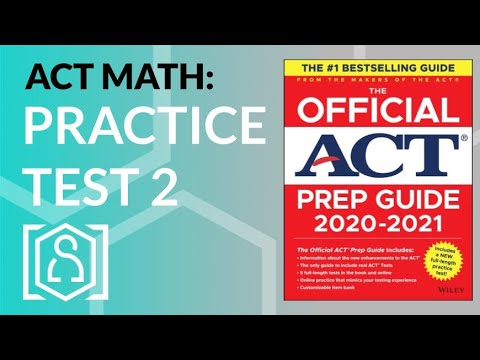ACT Math - Official ACT Prep Guide 2020-2021 Practice Test 2 ...