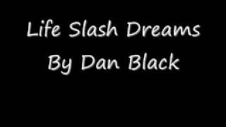 Life Slash Dreams- Dan Black