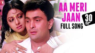 Aa Meri Jaan - Full Song | Chandni | Rishi Kapoor, Sridevi, Lata Mangeshkar, Shiv-Hari, Anand Bakshi
