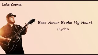Luke Combs   Beer Never Broke My Heart [Lyrics]