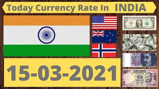 15 March 2021 Currency Rate in India || Dollar,Pound,Euro, Saudi Riyal, Dirham Rate in India.