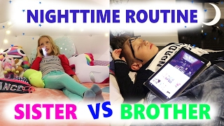 Nighttime Routine / Sister vs Brother