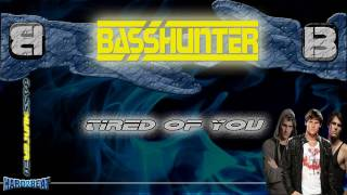 BassHunter - Tired Of You