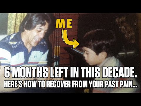 ‪6 Months Left In This Decade - How To Recover From PAST PAIN‬‏