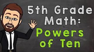 Powers Of Ten 5.NBT.2 | 5th Grade Math