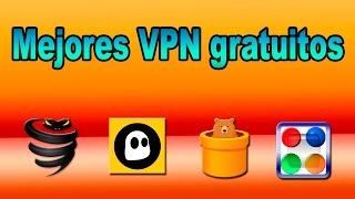 Mejores VPN Gratis | 4 Buenas Alternativas | Cambiar ip - Ocultar IP