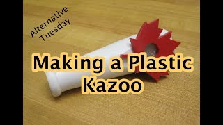 Making a plastic kazoo