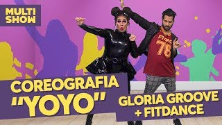 "COREOGRAFIA De ""YoYo"" Com GLORIA GROOVE & FITDANCE   TVZ   Música Multishow"