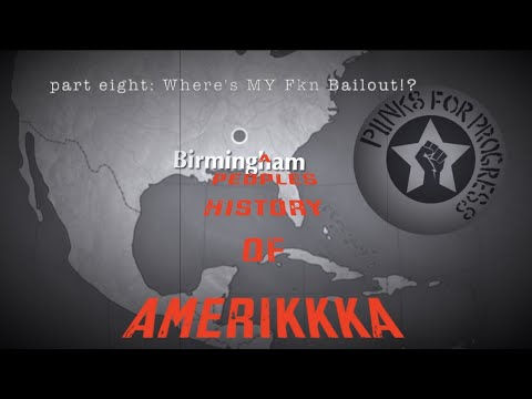 Where's MY Fkn Bailout!? | A Peoples History of Amerikkka (Pt8)