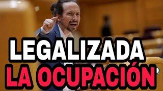 EL GOBIERNO LEGALIZA LA OCUPACIÓN en su anteproyecto de Ley