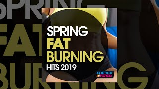 E4F - Spring Fat Burning Hits 2019 - Fitness & Music 2019