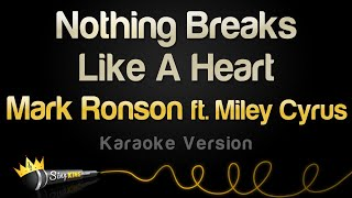 Mark Ronson Ft . Miley Cyrus   Nothing Breaks Like A Heart (Karaoke Version)