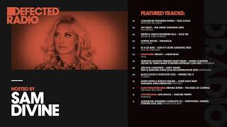 Defected Radio Show presented by Sam Divine - 05.10.18