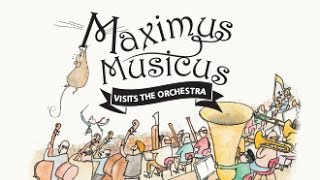 Maximus Musicus Visits the Orchestra