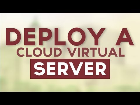 How To Deploy A Cloud Virtual Private Server (VPS)