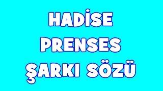 Hadise - Prenses | Şarkı Sözü || Şarkı Defteri