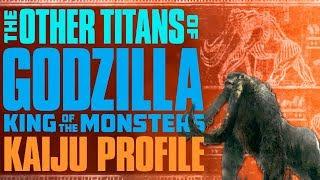 The Titans of 「Godzilla: King of the Monsters」| KAIJU PROFILE 【wikizilla.org】