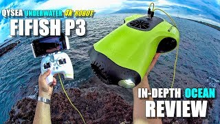 2018 Underwater Drone QYSEA FIFISH P3 4K ROV Review - Part 3 - [In-Depth OCEAN TEST, Pros & Cons]