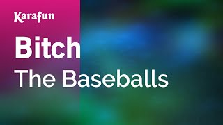 Karaoke Bitch - The Baseballs *