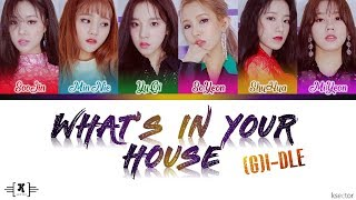 """(G)I-DLE (여자)아이들 - """"WHAT'S IN YOUR HOUSE (알고 싶어)"""" Lyrics [Color Coded Han/Rom/Eng]"""
