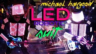 World's First LED Robotic Suit - Michael Haygood Video